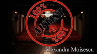 ALEXANDRA MOISESCU- Artist 100% Bucuresti