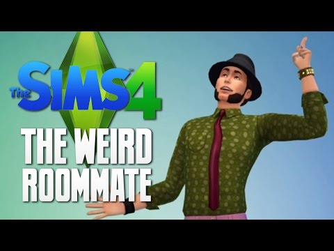 The Sims 4  THE WEIRD ROOMMATE  The Sims 4 Funny Moments 1