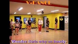 원더걸스 (Wonder Girls) why so lonely 댄스버전 (dance Ver.)