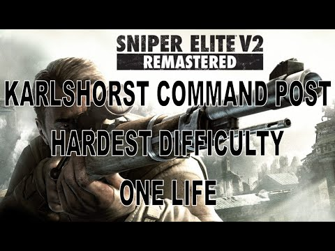 Karlshorst Command Post - One Life Walkthrough - Hardest Difficulty - Sniper Elite V2 Remastered