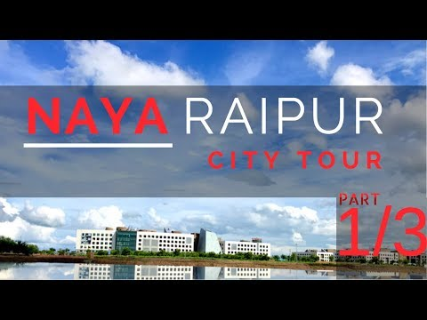 NAYA RAIPUR || City Tour Part - 1/3