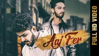 AAJ FER (FULL VIDEO) | LVY ANSHU ft. HARR-E  | New Punjabi Songs 2018 | AMAR AUDIO