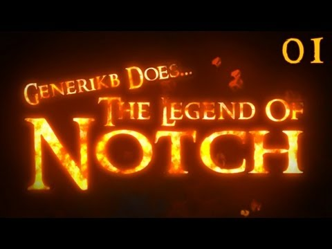 "Generikb Does The Legend Of Notch Ep 01 - ""An Entirely Different Adventure"""