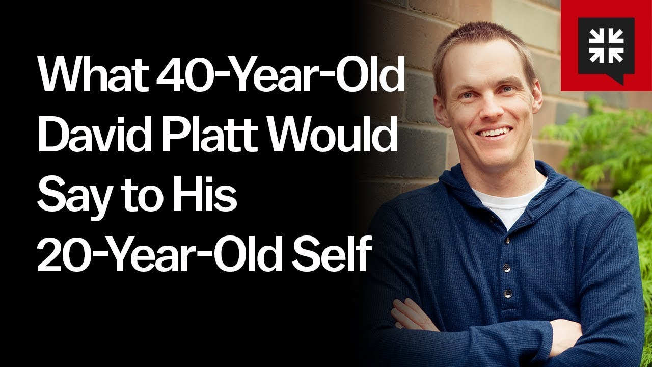 What 40-Year-Old David Platt Would Say to His 20-Year-Old Self // Ask Pastor John with David Platt
