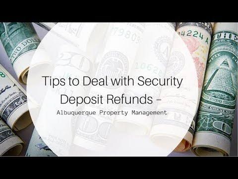 Tips to Deal with Security Deposit Refunds – Albuquerque Property Management