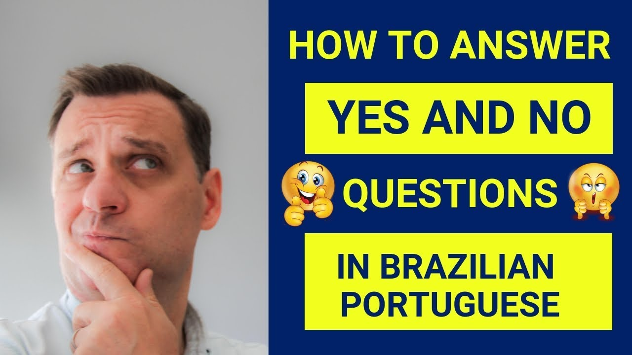 How To Answer Yes And No Questions In Brazilian Portuguese Fwbp