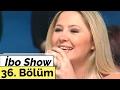 İbo Show - 36. Bölüm (Metin Şentürk - Pınar Aylin - Deniz Akkaya) (2000)