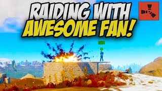 RAIDING WITH AN AWESOME FAN! - Rust