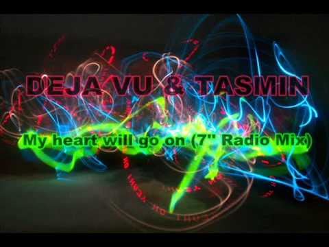 Deja Vu - My heart will go on (7'' Radio Mix)