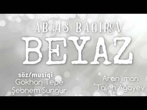 Abbas Bagirov - BEYAZ ( Piano Version ) 2019