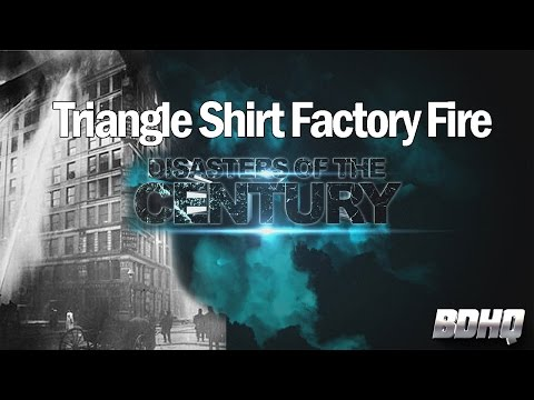 Triangle Shirt Factory Fire - Disasters of the Century