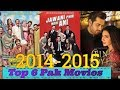 Top 6 Pakistani Movies (2014-2015) - Complate List With Budget & Box Office - Cast - Must Watch