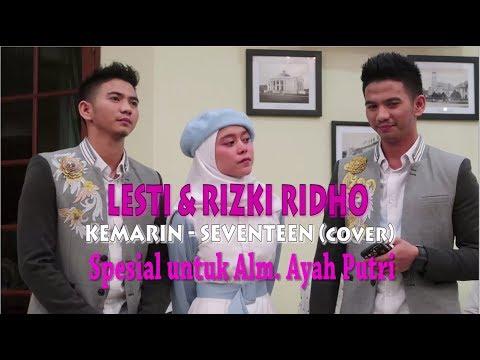 "LESTI & RIZKI RIDHO ""KEMARIN"" - SEVENTEEN (COVER)"