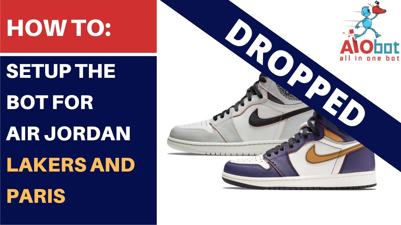 f19ba0cc AIO Bot V2 Shopify - How to setup the bot for Air Jordan Lakers & Paris! Another  Nike Bot
