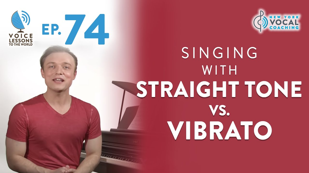 "Ep. 74 ""Singing With Straight Tone Vs. Vibrato"""