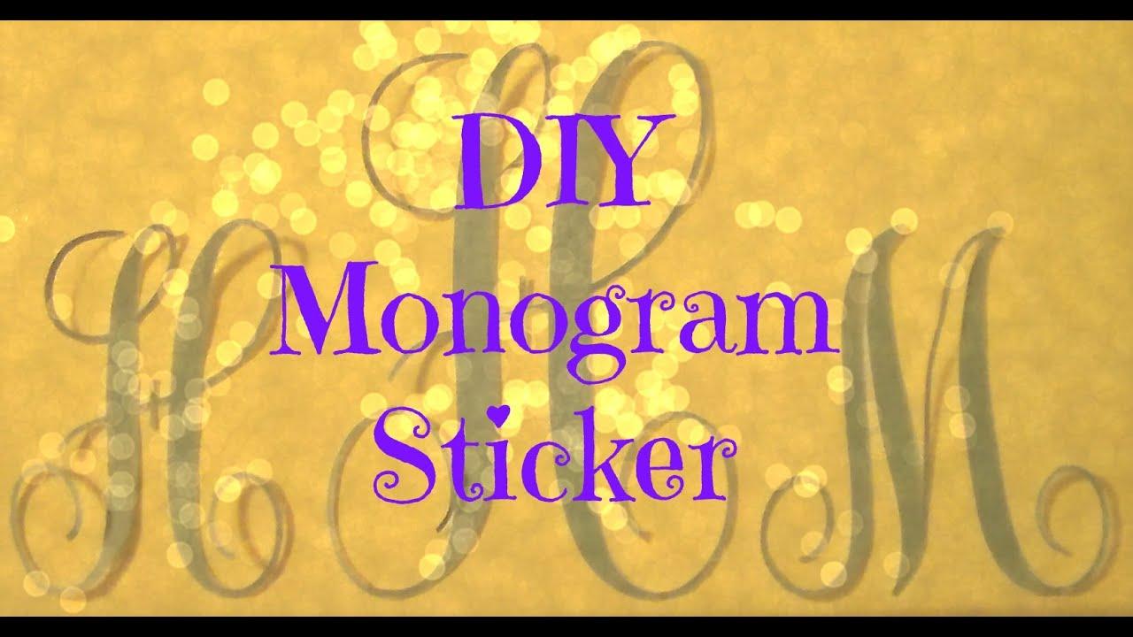 DIY Monogram Sticker - YouTube