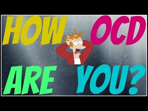 how-ocd-are-you?---obssesive-compulsive-disorder-test