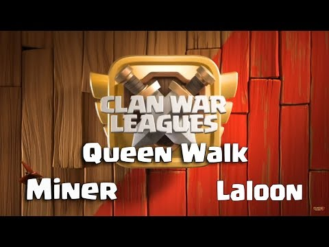 #CWL #HNR Queen Walk Laloon, Miner | 3 Stars War TH12 | #ClanVNN