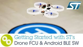 Step-by-step presentation to get started with STEVAL-FCU001V1 Drone controller, kit and software