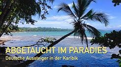 Abgetaucht im Paradies - Deutsche Auswanderer in der Karibik