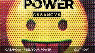 Casanova - Feel Your Power (Original Mix)