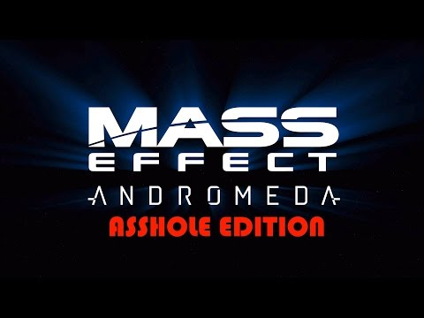 Mass Effect Andromeda Asshole Edition part 1