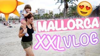 Unsere ersten 2 Tage auf Mallorca | XXL VLOG