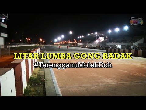 #TerengganuMolekDoh : Litar Lumba Gong Badak