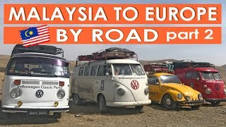 S2 E6 Part 2 Malaysians Drive from Malaysia to Europe #OverlandTravel