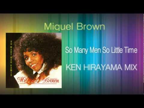 Miquel Brown - So Many Men So Little Time (KEN HIRAYAMA MIX)