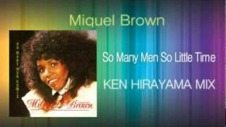 Miquel Brown - So Many Men So Little Time (KEN HIRAYAMA MIX)