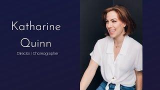 KATHARINE QUINN | Director/Choreographer Reel