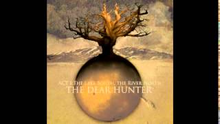The Dear Hunter - Act I: The Lake South, The River North