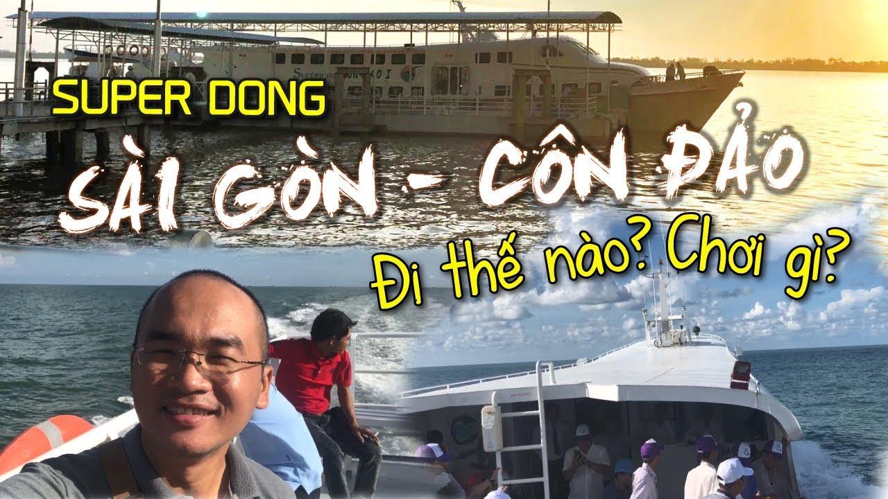 Du Lịch Côn Đảo Tự Túc (Tập 1) | Sài Gòn - Cảng Trần Đề - Côn Đảo (Tàu Superdong)