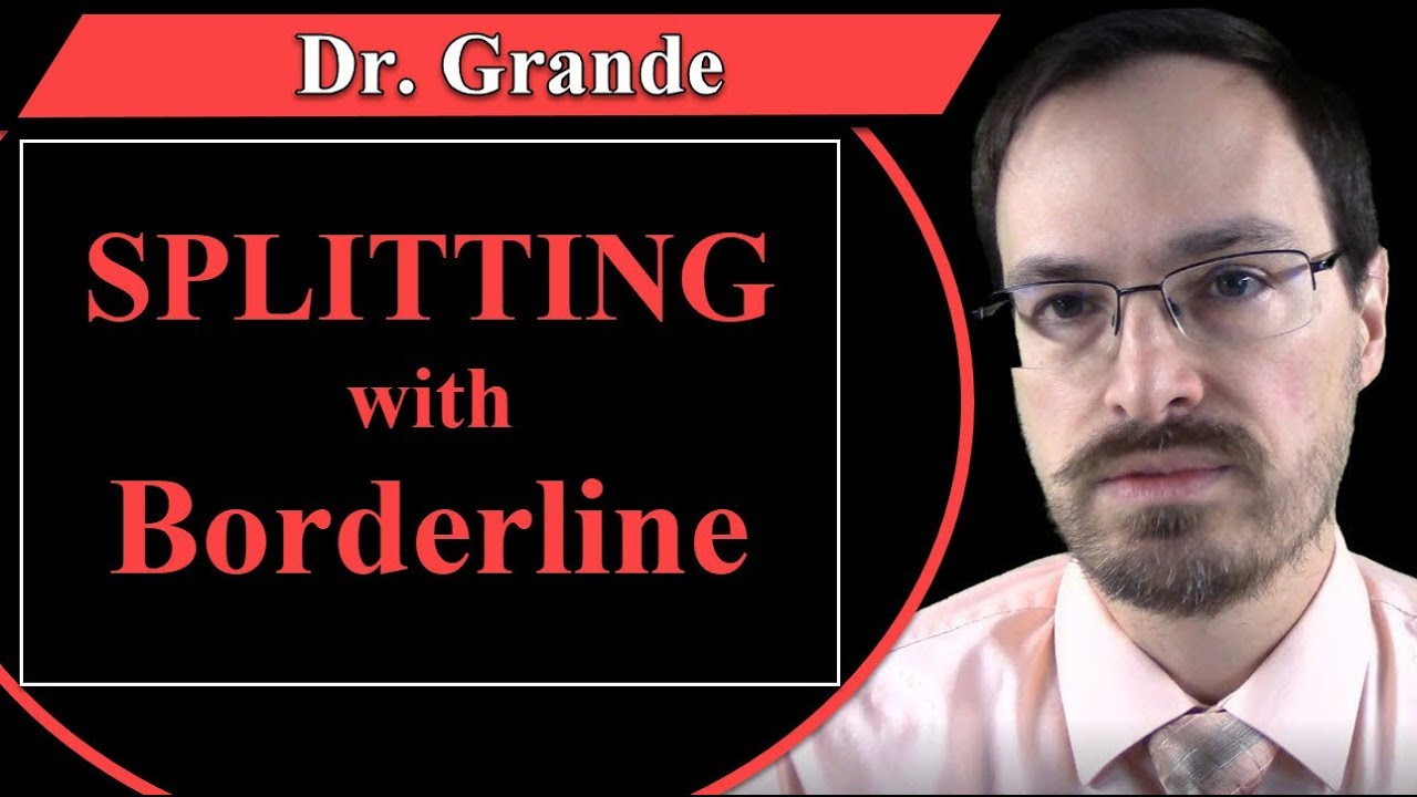What is Splitting with Borderline Personality Disorder?