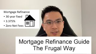 Mortgage Refinance Guide - The Frugal Way