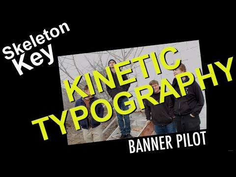 Banner Pilot - Skeleton Key (Kinetic Typography)