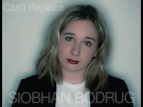 siobhan-bodrug---can't-replace-video