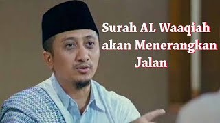 Masalah Seabrek  Surah AL Waaqiah akan Menerangkan Jalan Anda  Yusuf Mansur