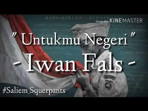 Iwan Fals Untukmu Negeri (lirik)