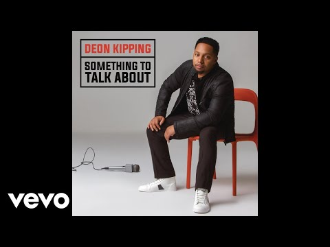 Deon Kipping - Something To Talk About (Audio)