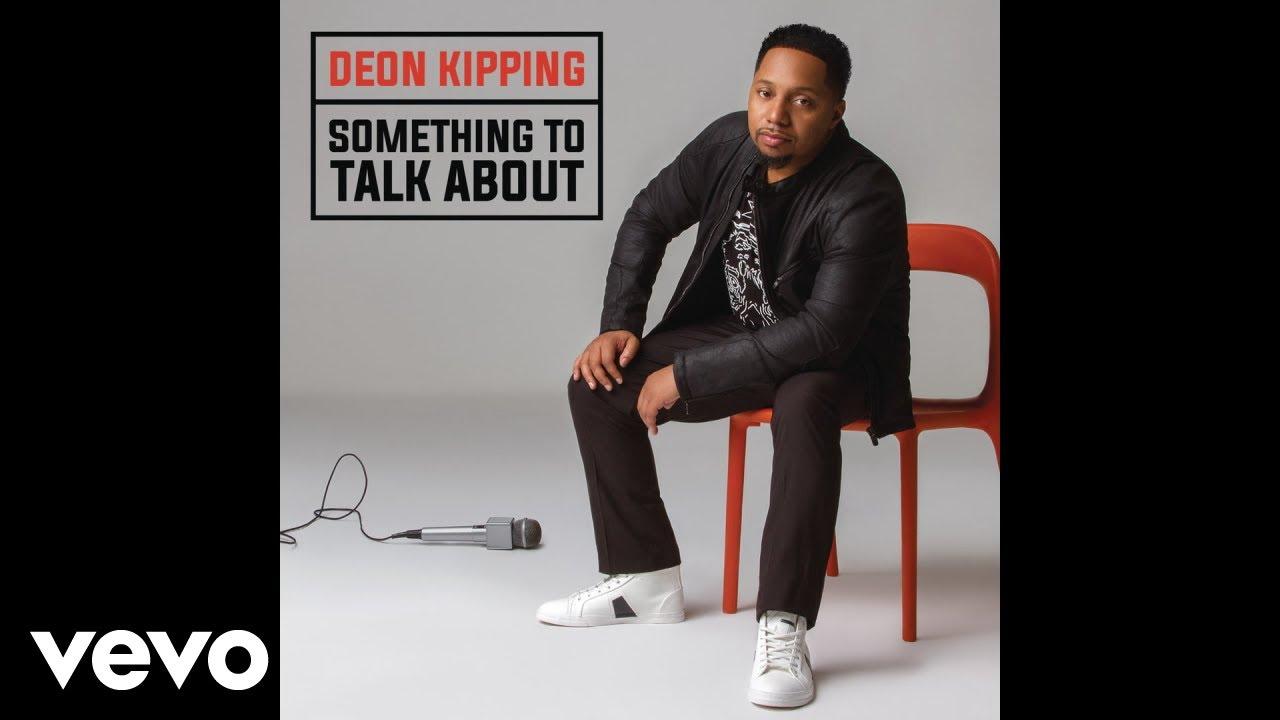 deon-kipping-something-to-talk-about-audio-deonkippingvevo