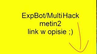 MultiHack -( ExpBot, Fish bot, speed hack itp) Metin2 2015