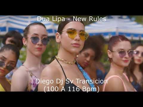 Dua Lipa - New Rules (Diego Dj Sv Transicion 100 A 116 Bpm) 64 Kbps