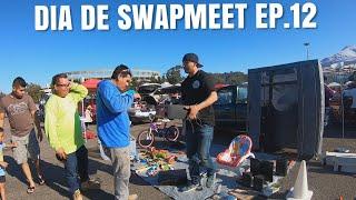 DIA DE SWAPMEET EP.12