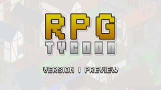 RPG Tycoon Version 1 Preview - Part One
