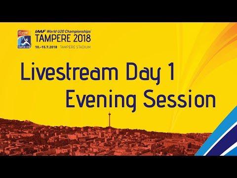 IAAF World Under 20 - Tampere Livestream Day 1 Evening Sess…
