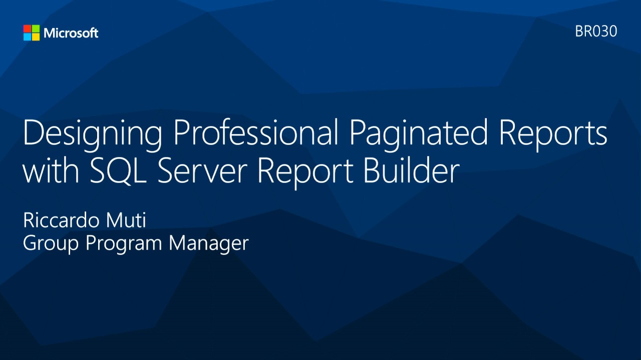 Designing Professional Paginated Reports with SQL Server Report Builder