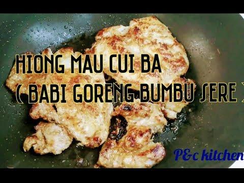 Hiong Mau Cui Ba Babi Goreng Bumbu Sere Masakan Hongkong Youtube