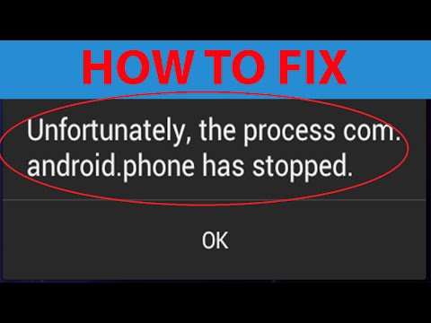 "How To Fix ""Unfortunately the process com.android.phone has stopped"" Error On Android ?"